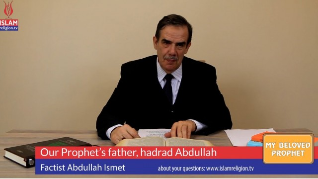 8 – Our Prophet's father, hadrat Abdullah – My Beloved Prophet