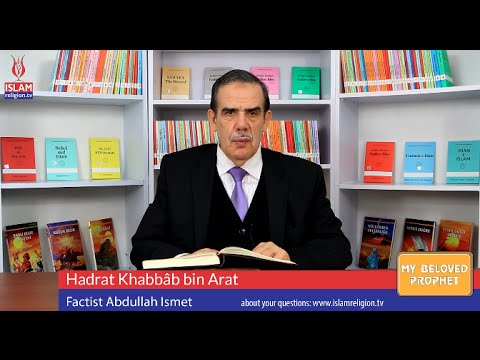 43- Hadrat Khabbâb bin Arat – My Beloved Prophet