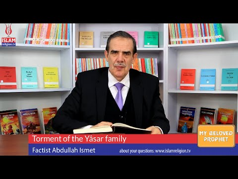 46- Torment of the Yâsar family – My Beloved Prophet